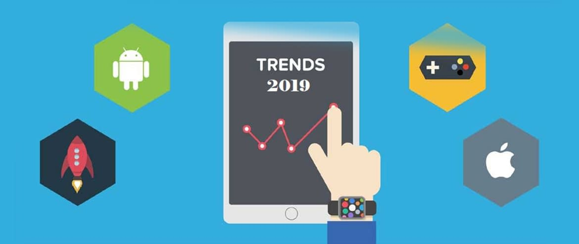 MMobile App Development Trends To Watch Out For in 2019