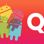 Features To Expect in Android Q