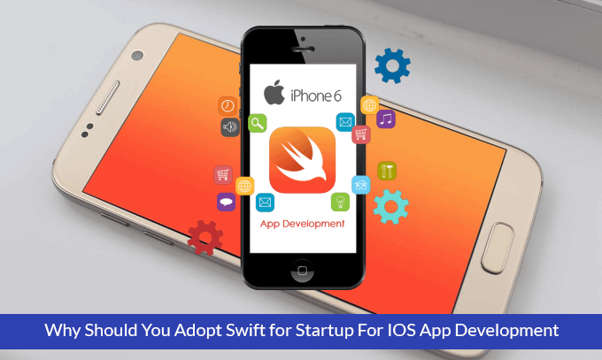 Why Should You Adopt Swift for Startup For IOS App Development