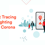 Contact Tracing Apps Fighting Against Corona