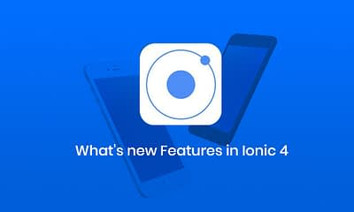 new features of Ionic 4